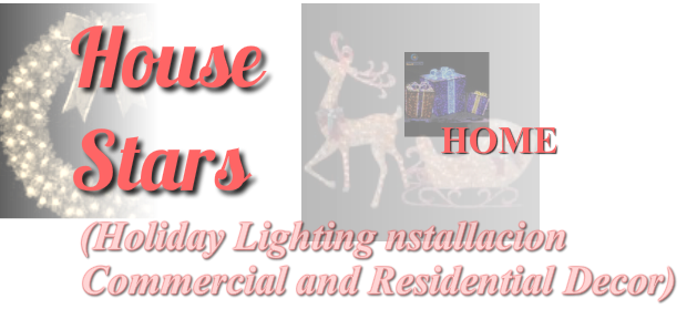 HOLIDAY LIGHTS HOUSE STARS providing Holiday Lighting Installation, Decor, inl Southern California